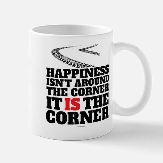Happiness Isn't Around The Corner Mugs