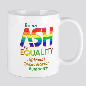 Be an ASH for Equality (Text) Mugs