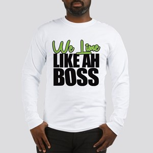 We Lime Like Ah Boss Long Sleeve T-Shirt