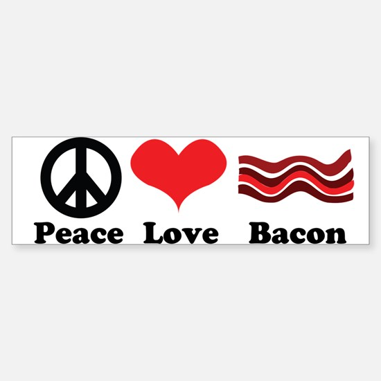 Peace, Love and Bacon Bumper Bumper Bumper Sticker
