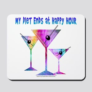 My DIET ENDS at Happy Hour! Mousepad