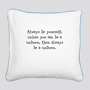 Always be your self unless you... Square Canvas Pi