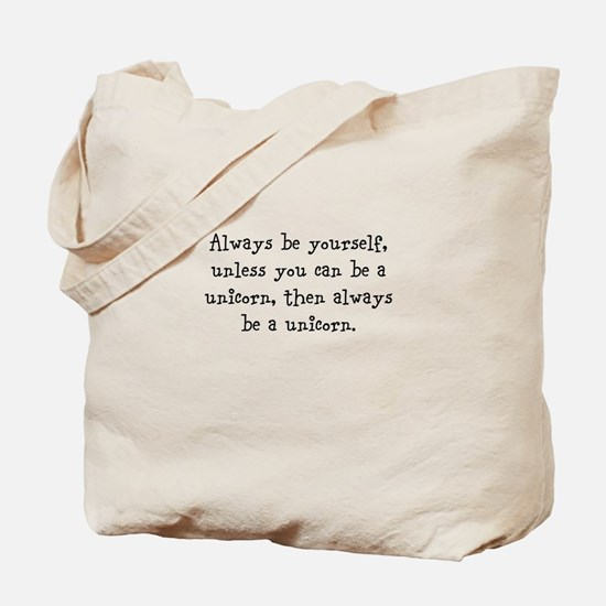 Always be your self unless you... Tote Bag