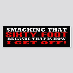 60 Foot Smack (bumper) Bumper Sticker