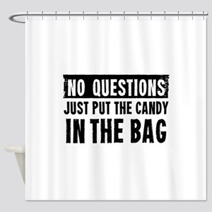 No Questions Just Put The Candy In The Bag Shower