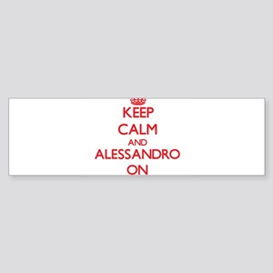 Keep Calm and Alessandro ON Bumper Sticker