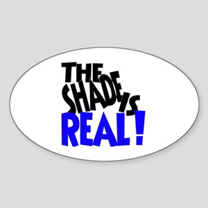 The Shade Is Real Sticker