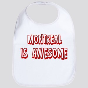 Montreal is awesome Bib