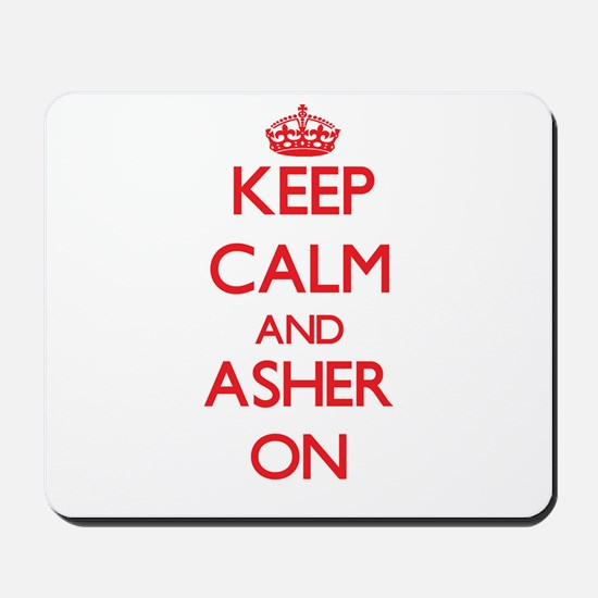 Keep Calm and Asher ON Mousepad