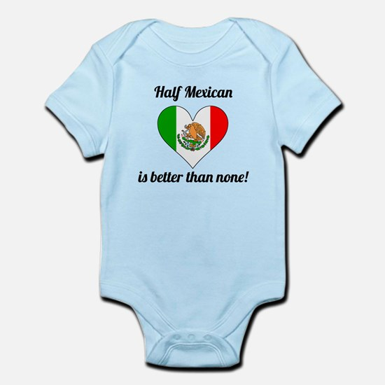 Half Mexican Is Better Than None Body Suit