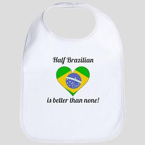 Half Brazilian Is Better Than None Bib
