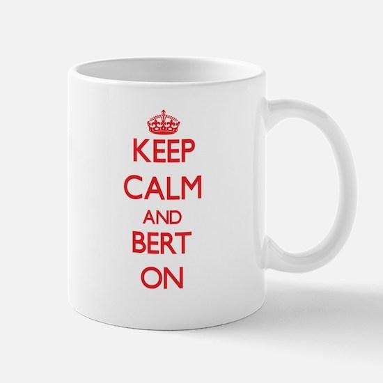 Keep Calm and Bert ON Mugs