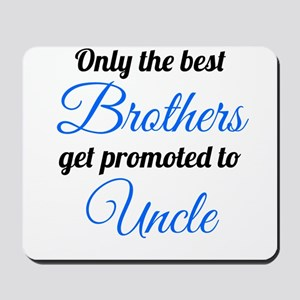 Promoted To Uncle Mousepad