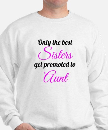 Promoted To Aunt Sweatshirt
