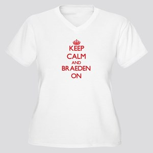 Keep Calm and Braeden ON Plus Size T-Shirt