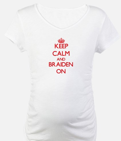 Keep Calm and Braiden ON Shirt