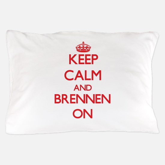 Keep Calm and Brennen ON Pillow Case