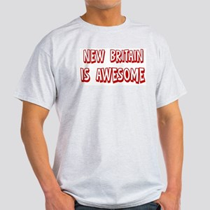 New Britain is awesome Light T-Shirt