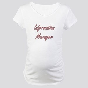 Information Manager Artistic Job Maternity T-Shirt