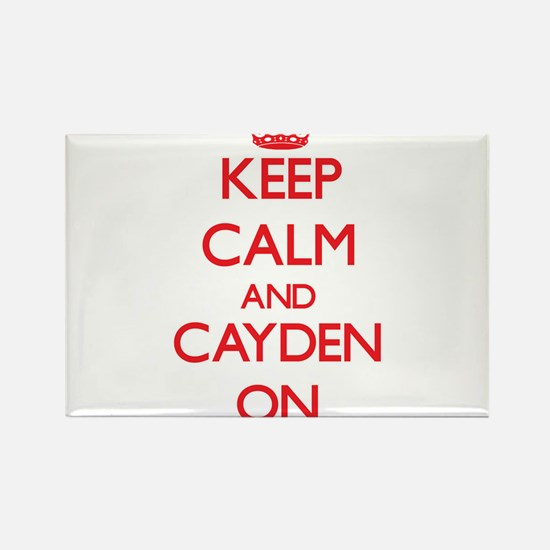 Keep Calm and Cayden ON Magnets