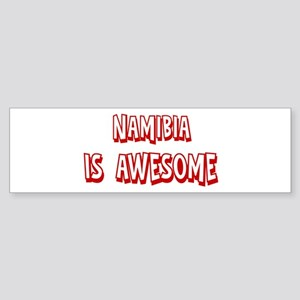 Namibia is awesome Bumper Sticker