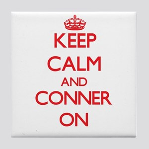 Keep Calm and Conner ON Tile Coaster