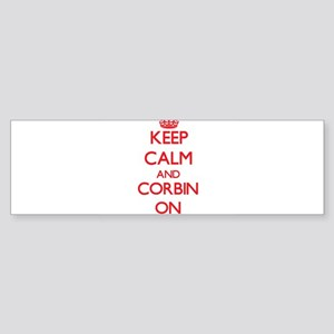 Keep Calm and Corbin ON Bumper Sticker