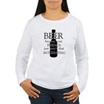 beer because your frie Women's Long Sleeve T-Shirt