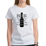 beer because your fr Women's Classic White T-Shirt