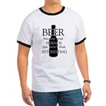 beer because your friends aren't Ringer T
