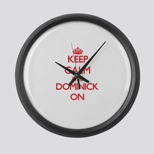 Keep Calm and Dominick ON Large Wall Clock