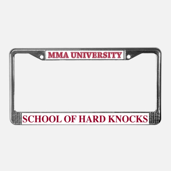 MMA School Of Hard Knocks License Plate Frame