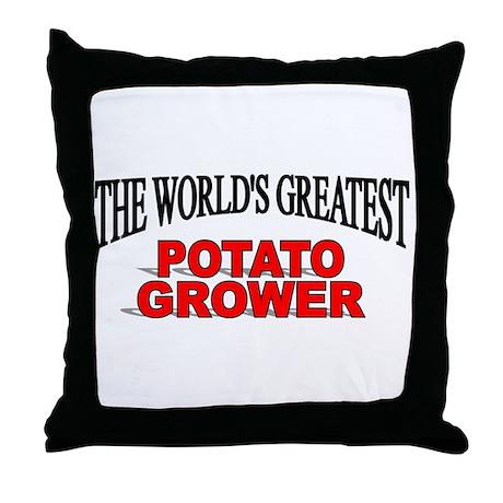 """The World's Greatest Potato Grower"" Throw Pillow"