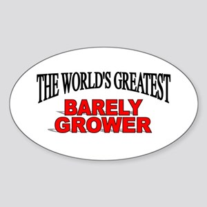 """The World's Greatest Barley Grower"" Sticker (Oval"