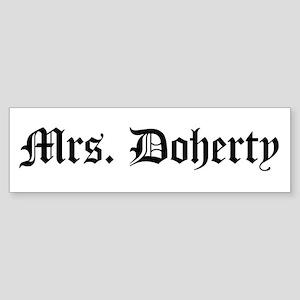 Mrs. Doherty Bumper Sticker