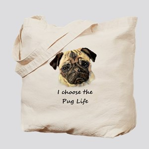 I choose Pug Life Fun Dog Quote Tote Bag
