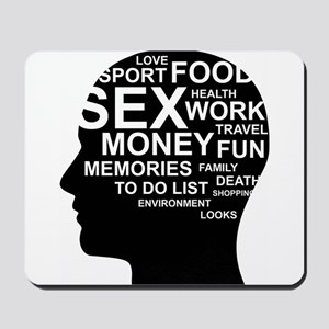 What's on man mind Brain Thoughts Sex Mo Mousepad