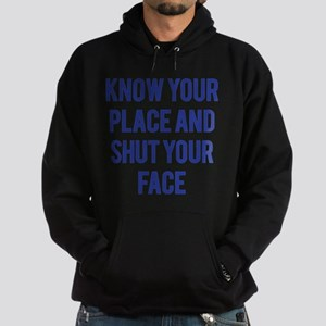 Know Your Place... Hoodie (dark)