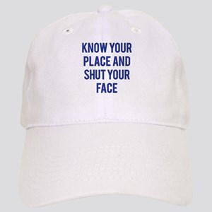 Know Your Place... Cap