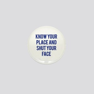 Know Your Place... Mini Button
