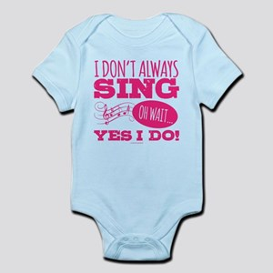 I Don't Always Sing Body Suit