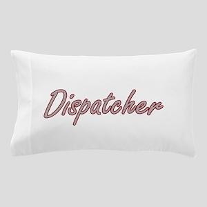 Dispatcher Artistic Job Design Pillow Case