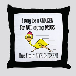 LIVE CHICKENS DON'T TRY DRUGS Throw Pillow