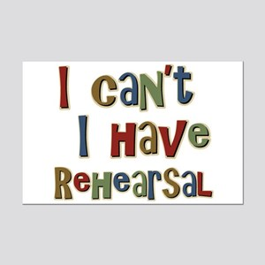 I can't I have Rehearsal Mini Poster Print
