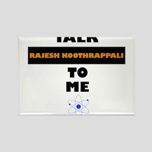 Talk Rajesh Koothrappali to Me Magnets