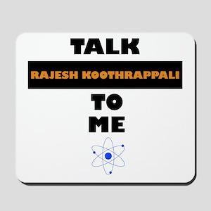 Talk Rajesh Koothrappali to Me Mousepad