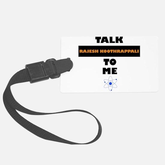 Talk Rajesh Koothrappali to Me Luggage Tag
