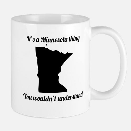 Its A Minnesota Thing Mugs