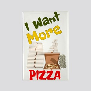 I Want More Pizza Rectangle Magnet