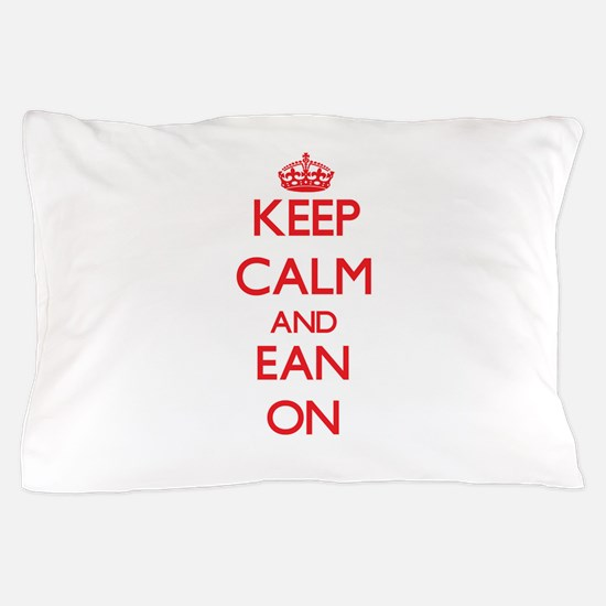Keep Calm and Ean ON Pillow Case
